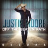 Justin Moore - Off the Beaten Path Deluxe Edition Album