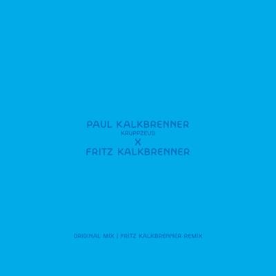 Kruppzeug (Fritz Kalkbrenner Remix) - Single - Paul Kalkbrenner