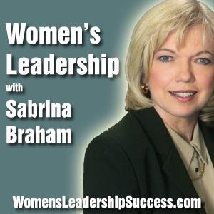 Women's Leadership, Women's Career Development, Business Executive Coaching & Podcast by Sabrina Braham MA PPC