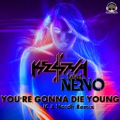 You're Gonna Die Young (feat. Nervo) [IC & Nordh Extended Remix] - Single