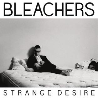 Strange Desire – Bleachers