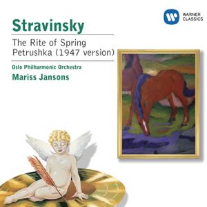 Oslo Philharmonic Orchestra & Mariss Jansons - Stravinsky: The Rite of Spring/Petrushka
