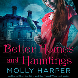 Better Homes and Hauntings (Unabridged) audiobook