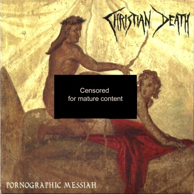 Pornographic Messiah - Christian Death