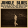 Jungle Blues - C.W. Stoneking