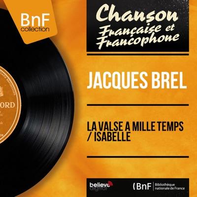 La valse à mille temps / Isabelle (feat. François Rauber et son orchestre) [Mono Version] - Single - Jacques Brel