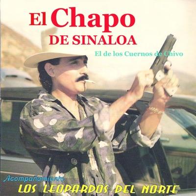 El de los Cuernos de Chivo (feat. Los Leopardos Del Norte) - El Chapo De Sinaloa