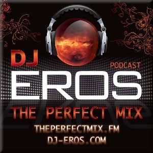 THE PERFECT MIX™ :: EVERY WED OF EACH MONTH @ 8PM ET (GMT-4) :: MINIMALIXTIX™ :: SECOND TUE OF EACH MONTH @ 12 ET (GMT-4) :: WWW.DJ-EROS.COM