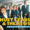 Greatest Hits (Remastered) - Huey Lewis & The News