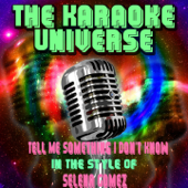 Tell Me Something I Don't Know (Karaoke Version) [In the Style of Selena Gomez]