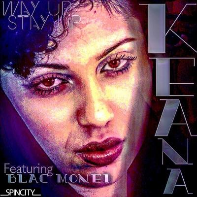 Way Up Stay Up (feat. Blac Monei) - Single - Keana
