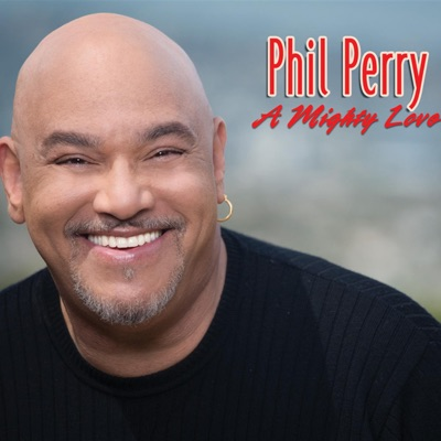 A Mighty Love - Phil Perry