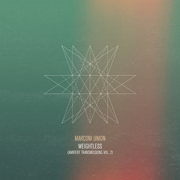 Weightless (Ambient Transmission, Vol. 2) - Marconi Union - Marconi Union
