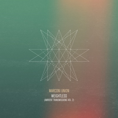 Weightless (Ambient Transmission, Vol. 2) - Marconi Union album