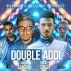 Double Addi feat Dj Ice 2 Nyce Single