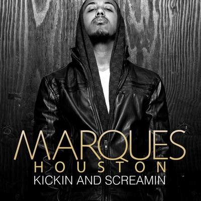 Kickin and Screamin - Single - Marques Houston