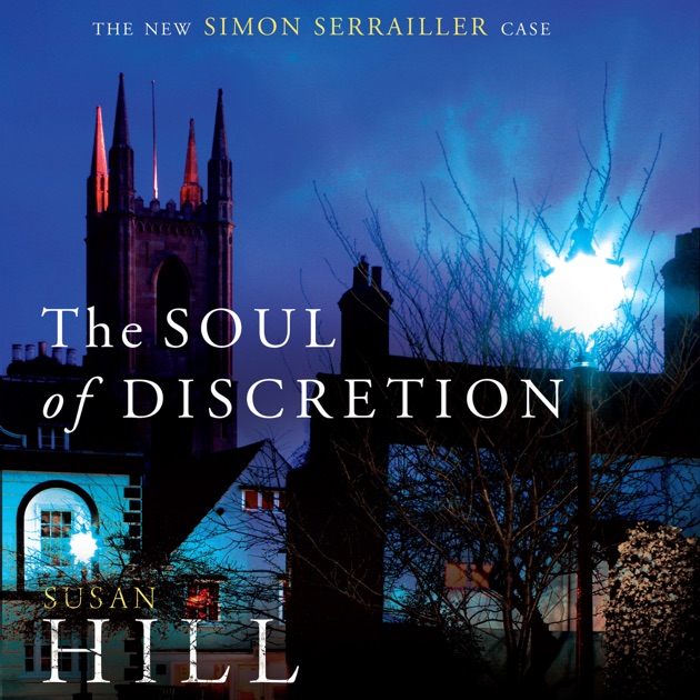 The Soul Of Discretion Simon Serrailler Book 8 Unabridged By