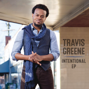 Intentional - EP - Travis Greene