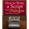 How to Write a Script With Dialogue that Doesn't Suck (ScriptBully Book Series) (Unabridged) AudioBook Download