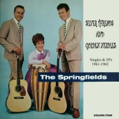 The Springfields - Silver Threads and Golden Needles