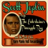 Scott Joplin Plays the Entertainer, Pineapple Rag and the Best of His Rare Piano Roll Recordings ジャケット写真