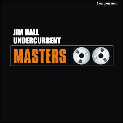 Undercurrent - Jim Hall