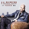 It Pushed Me - Single, J.J. Hairston & Youthful Praise