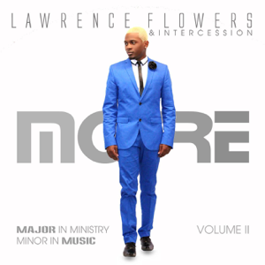 Lawrence Flowers & Intercession - More