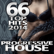 Progressive House 66 Top Hits 2014 - Best of Electronic Dance Club, Rave Music, Progressive Psychedelic Trance, Hard Acid Techno - Various Artists - Various Artists