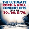The Ultimate Rock & Roll Concert Hits From the '50s, '60s & '70s