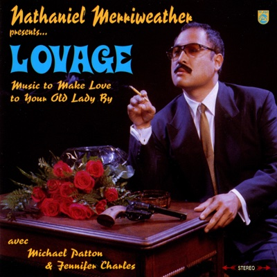 Nathaniel Merriweather Presents...Lovage: Music to Make Love to Your Old Lady By (feat. Mike Patton, Jennifer Charles, Kid Koala & Dan the Automator) - Nathaniel Merriweather album