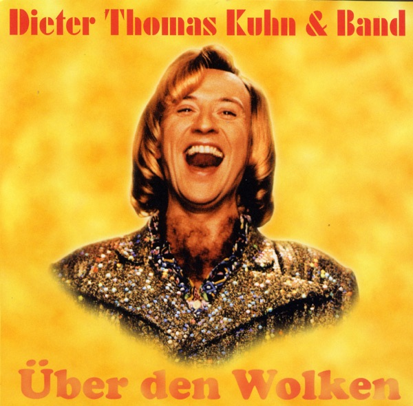 Dieter Thomas Kuhn & Band mit Über den Wolken