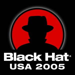 Black Hat Briefings, Las Vegas 2005 [Audio] Presentations from the security conference
