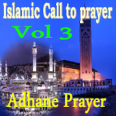 Islamic Call To Prayer, Vol. 3 (Quran)-Adhane Prayer