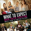 What to Expect When You're Expecting (Music from the Motion Picture) - Various Artists