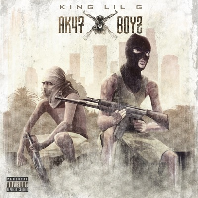 AK47Boyz - King Lil G