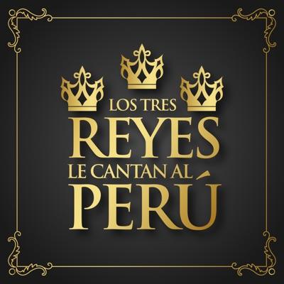 Los Tres Reyes Le Cantan al Perú - EP - 3 Reyes