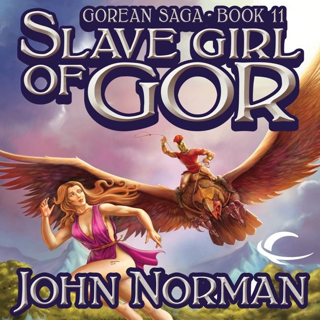 Slave Girl Of Gor Gorean Saga Book 11 Unabridged By John Norman