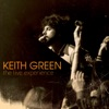 Keith Green - I Cant Believe It