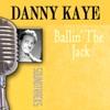 Ballin' the Jack, Danny Kaye