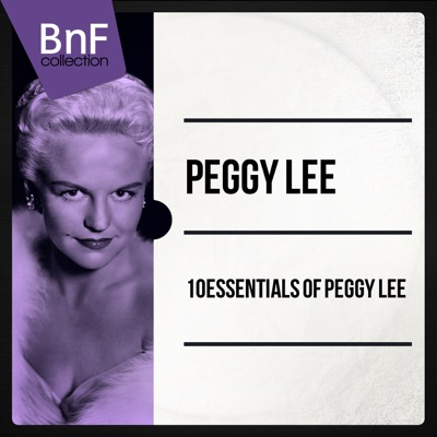 10 Essentials of Peggy Lee (Mono Version) - Peggy Lee