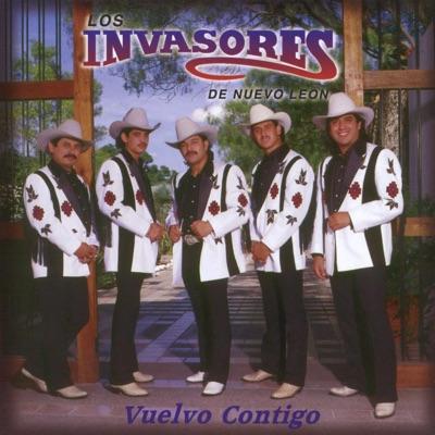 Vuelvo Contigo - Los Invasores de Nuevo León