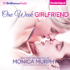 Monica Murphy - One Week Girlfriend: A Novel  (Unabridged)  artwork