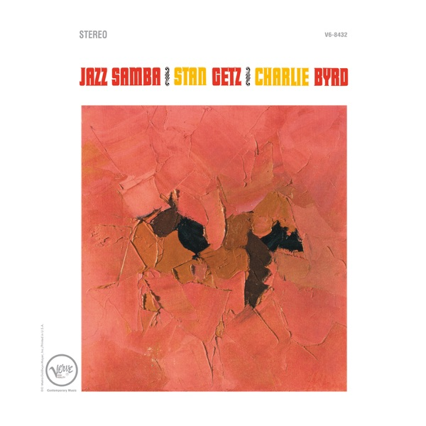 Stan Getz And Charlie Byrd - Desafinado