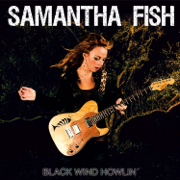 Black Wind Howlin' - Samantha Fish - Samantha Fish