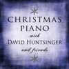 Christmas Piano with David Huntsinger and Friends
