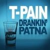 Drankin' Patna - Single, T-Pain