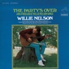 The Party's Over, Willie Nelson
