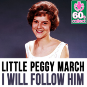 I Will Follow Him (Remastered) - Little Peggy March - Little Peggy March