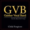 Child Forgiven (Performance Tracks) - EP, Gaither Vocal Band